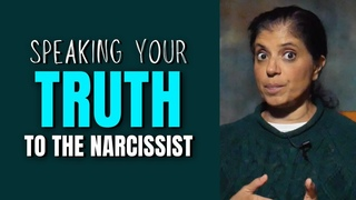 Speaking your truth to the narcissist