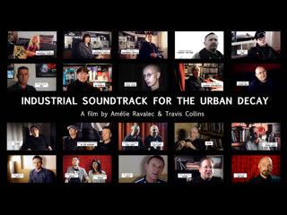 Industrial Soundtrack for the Urban Decay / Саундтрек в стиле индастриал к упадку городов (2015)