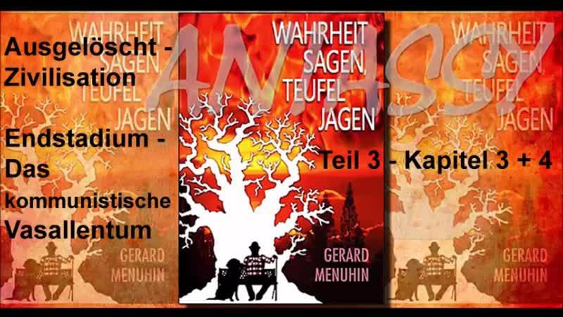 Teil 3 Gerard Menuhin - Wahrheit sagen, Teufel jagen - Ausgelöscht - Zivilisation Endstadium - Das kommunistische Vasallentum