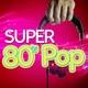 80's Pop Super Hits, 80's Pop, 80s Chartstarz, The Balcony Quartet, 80s Greatest Hits, Разные исполнители, The 80's - Happy Birthday