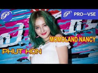 Phut hon - 韩豫 MOMOLAND NANCY