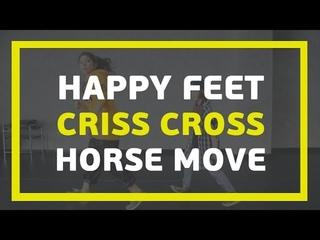 3 базовых хип-хоп движения | Видео - урок | Happy Feet Criss Cross Horse move | E-DANCE TV