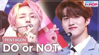 [Simply K-Pop] PENTAGON (펜타곤) - DO or NOT _