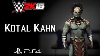 WWE 2K18 - Kotal Kahn [Mortal Kombat] CAW + Knockout Match