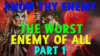 Know Thy Enemy - RG Ponza: The Worst Enemy of All, Part 1