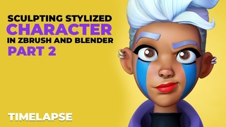 TimeLapse Sculpting Stylized Character in ZBrush and Blender - Part2