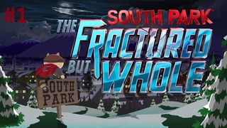 South Park: The Fractured But Whole | Platinum Walkthrough | Last Difficulty | #1