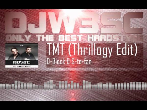 D Block S te fan TMT Thrillogy 2012 Edit FREE RELEASE