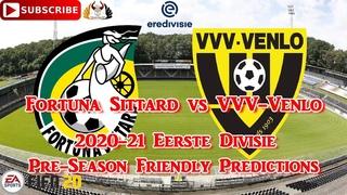 Fortuna Sittard vs VVV-Venlo   2020-21 Eerste Divisie Preseason Friendly   Predictions FIFA 20