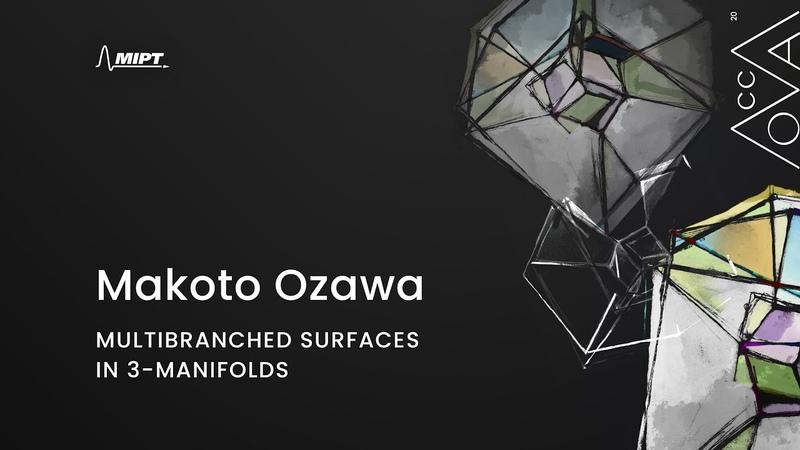 Makoto Ozawa Multibranched surfaces in 3 manifolds MoCCA'20