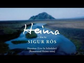 Sigur Rós - Heysátan (Live In Selárdalur)  [Remastered Heima extra]