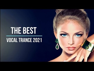 The  Best Vocal Trance Mix 2021 -  vol. 3  (Mixed by Pavel Gnetetsky)