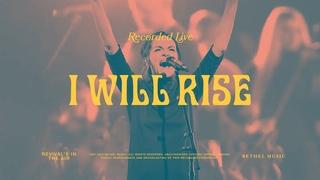 I Will Rise - Bethel Music & Kristene DiMarco
