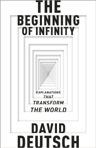 The Beginning of Infinity: Explanations That Transform the World - David Deutsch