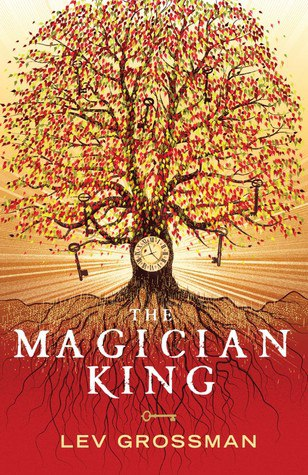 The Magicians Trilogy. Part 2: The Magician King