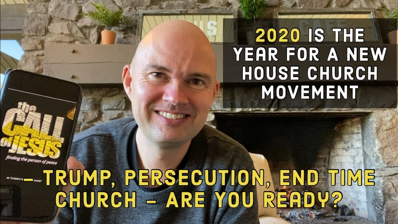 2020 Is The Year For A New House Church Movement Trump Persecution End Time Church