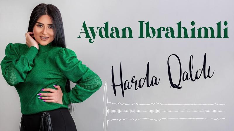 Aydan Ibrahimli Harda Qaldi Yeni 2020