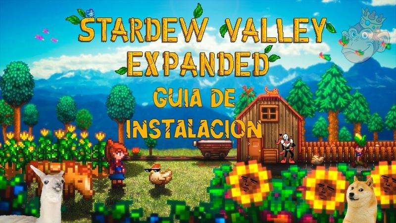 [PC] [Win] Guia de instalacion de Stardew Valley Expanded, Traducción al español y eventos maduros.