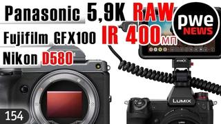 PWE New #154   Panasonic S55,9K RAW  Fujifilm GFX100 IR  Nikon D880 & D580