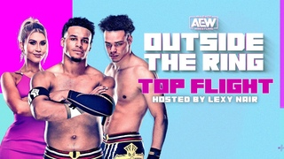 Top Flight (Pre Injury) Reveals What Their Goals are in AEW w/ Lexy | Outside the Ring, 7/9/21