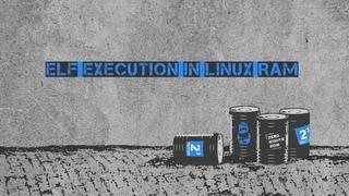Yaroslav Moskvin - ELF execution in Linux RAM