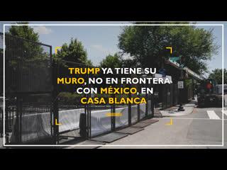 Trump ya tiene su muro, no en frontera con México, en Casa Blanca