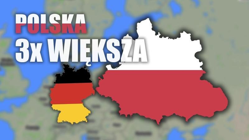 Co gdyby POLSKA miała swoje NAJWIĘKSZE GRANICE?