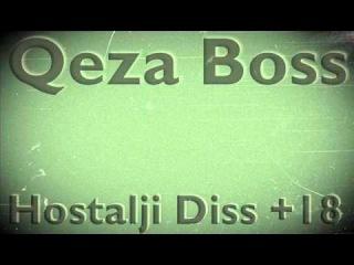 Qeza Boss - Hostalji Diss +18