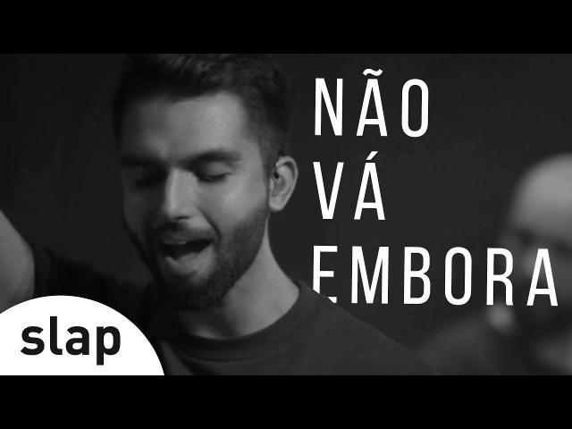 Silva - Não Vá Embora (Ao Vivo)