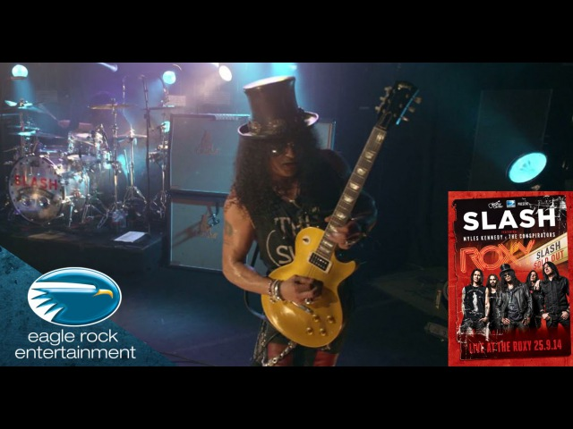 Slash featuring Myles Kennedy The Conspirators Bent To Fly Live At The Roxy