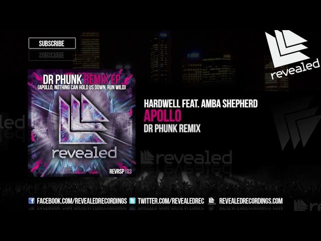 Hardwell feat. Amba Shepherd - Apollo (Dr Phunk Remix) [OUT NOW!]