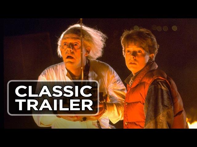 Назад в будущее Back To The Future Theatrical Trailer