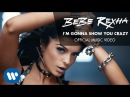 Bebe Rexha - I'm Gonna Show You Crazy (Official Music Video)