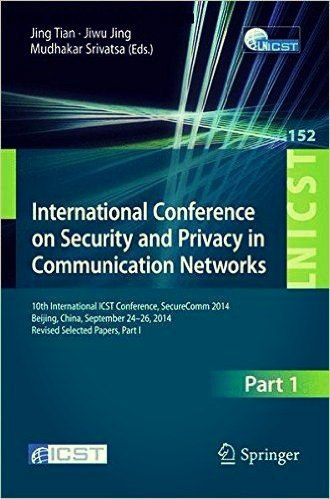 International Conference on Security and Privacy in Communication Networks - Part1