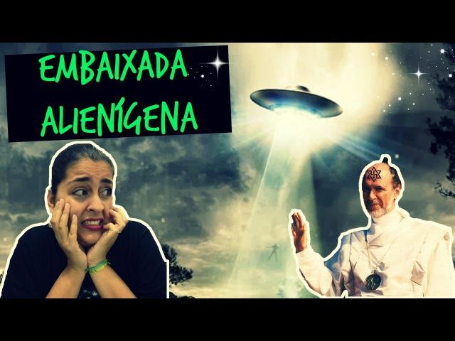 Papo Intrigante nº3 Uma embaixada será criada para os alienígenas Será