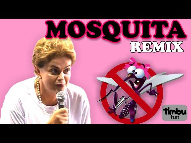 Dilma Mosquita Remix By Timbu Fun