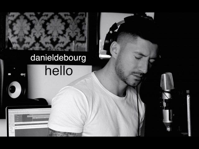 💔 Adele HELLO Male rendition by Daniel de Bourg 💔