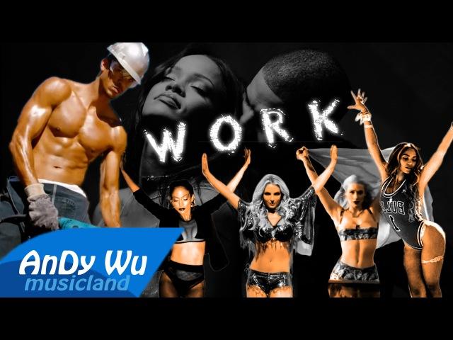 WORK (Megamix) - Britney, Rihanna, Fifth Harmony, Beyonce, Iggy, Nicki, Ciara, Missy, J Lo, 2NE1