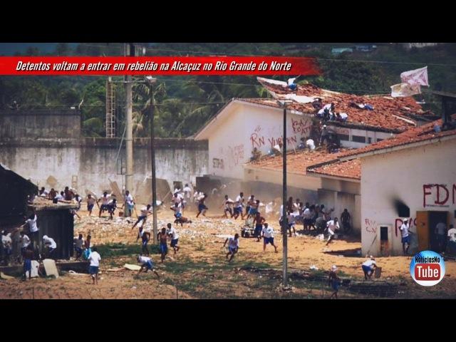 Detentos voltam a entrar em rebelião na Alcaçuz no Rio Grande do Norte