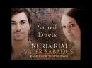 Nuria Rial Valer Sabadus Sacred Duets HD Full album
