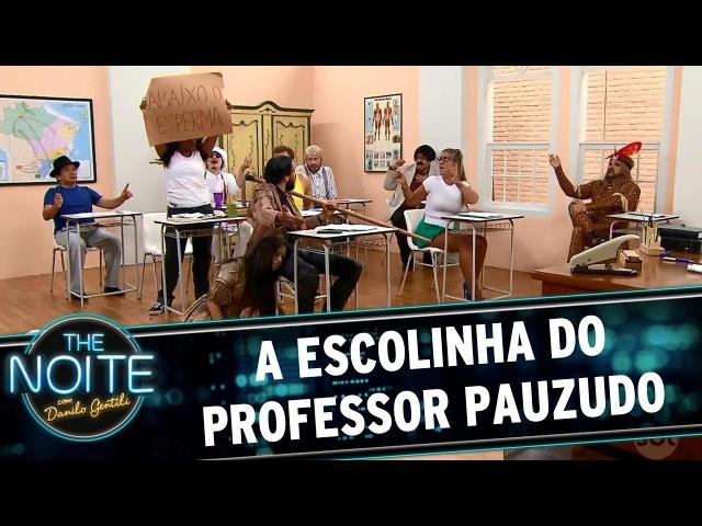 A Escolinha do Professor Pauzudo Ep 9 Season Finale The Noite 31 05 17