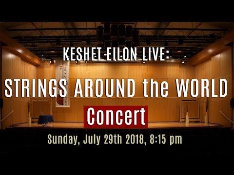 Keshet Eilon Live Strings around the world, July 29th, 2018 815pm