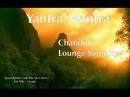 Yantra Mantra - Chandini Lounge Serenity