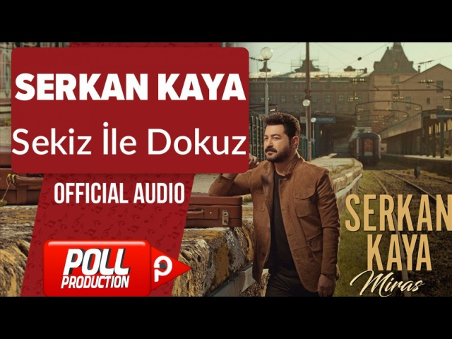Serkan Kaya Sekiz İle Dokuz Official Audio