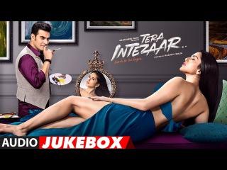 Tera Intezaar Full Album | Audio Jukebox | Sunny Leone | Arbaaz Khan