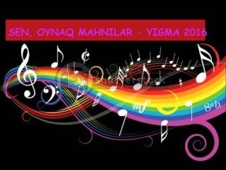 Yigma Sen Mahnilar - 2016 - Super Yigma Azeri Toy Mahnilari