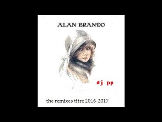THE REMIXES ALAN BRANDO 2016 - 2017