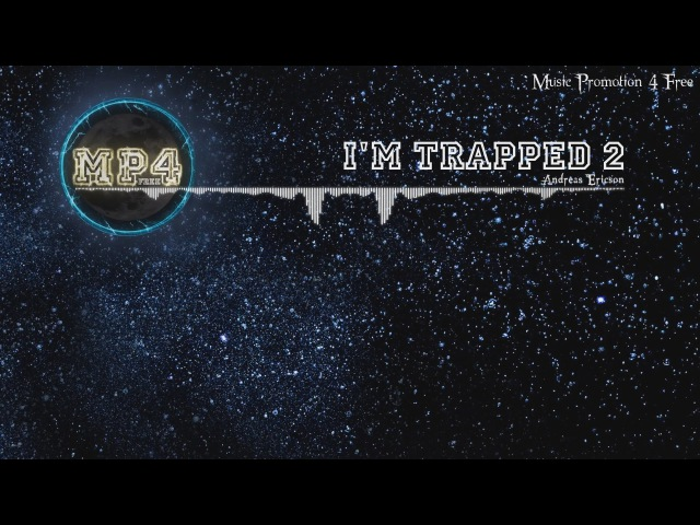 I'm Trapped 2 by Andreas Ericson Trap Music