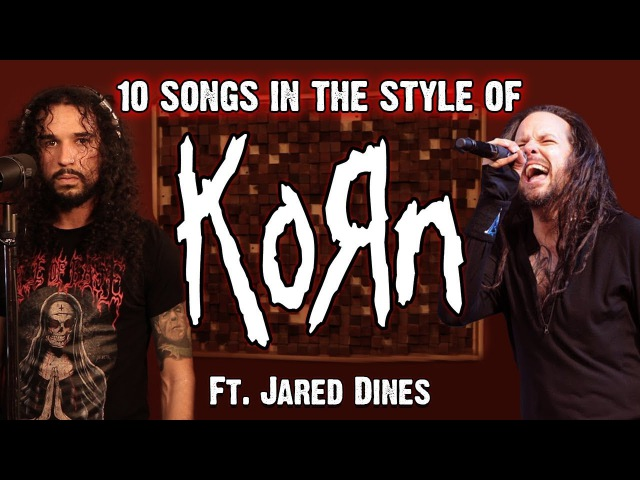 10 Songs in the Style of KoRn ft Jared Dines