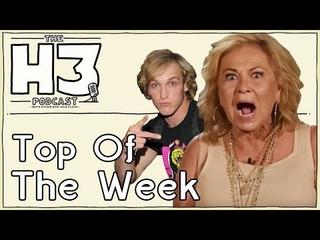 H3 Podcast #75 - Logan Paul Humiliated & Roseanne Loses It